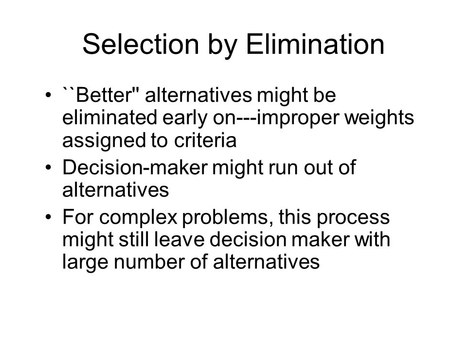 Selection by Elimination