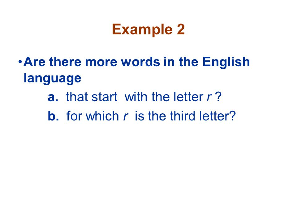 Example 2 Are there more words in the English language