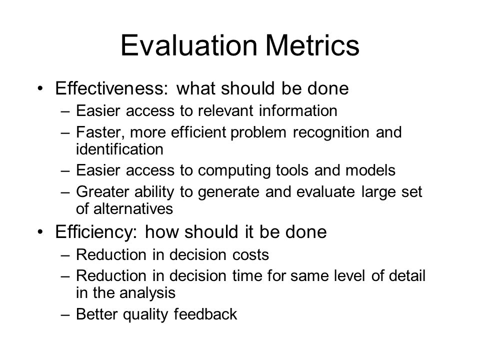 Evaluation Metrics Effectiveness: what should be done