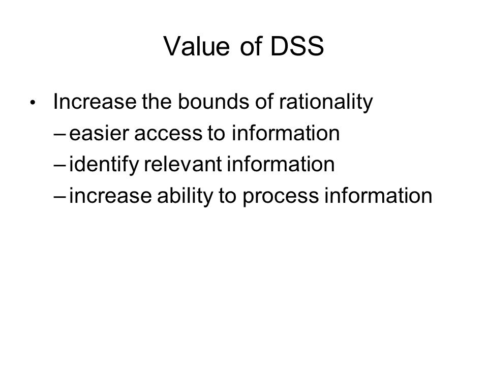 Value of DSS easier access to information