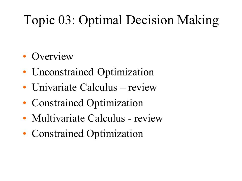 Topic 03: Optimal Decision Making