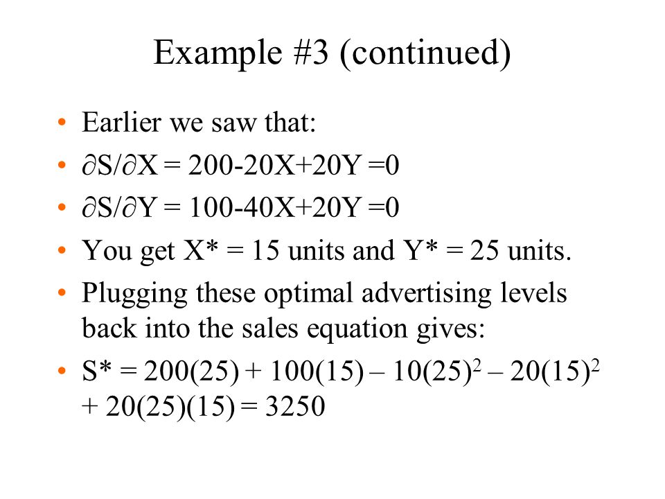 Example #3 (continued) Earlier we saw that: S/X = 200-20X+20Y =0