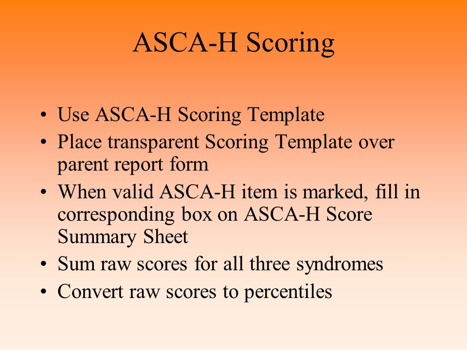 ASCA-H Scoring Use ASCA-H Scoring Template