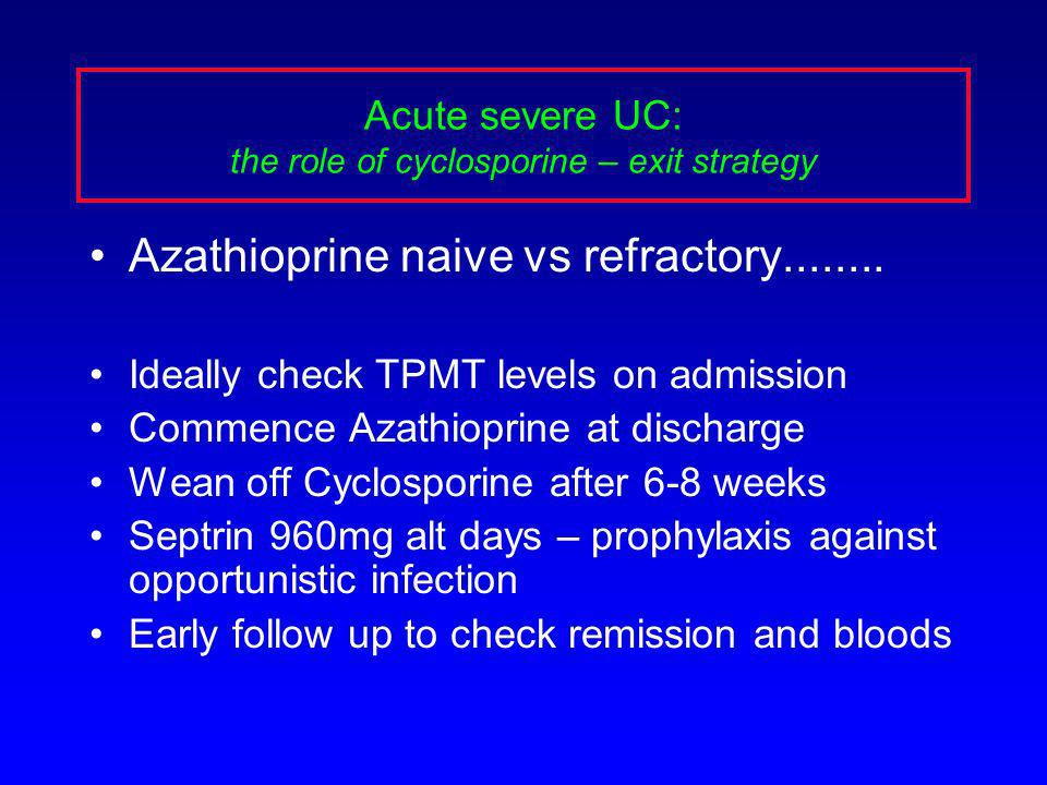 Acute severe UC: the role of cyclosporine – exit strategy