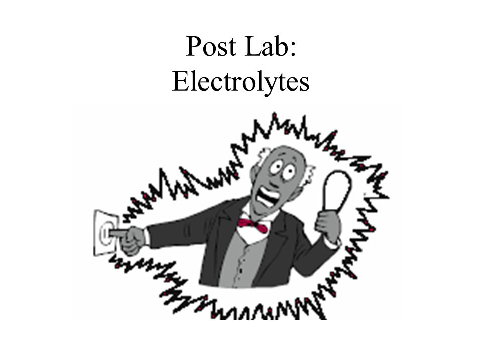 Post Lab: Electrolytes