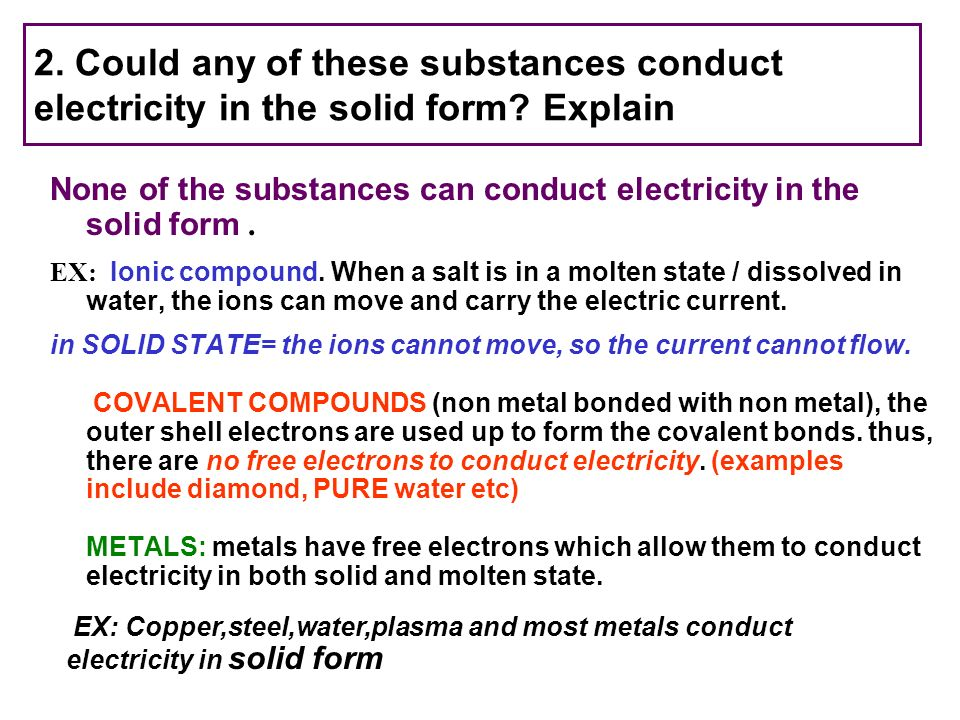 2. Could any of these substances conduct electricity in the solid form