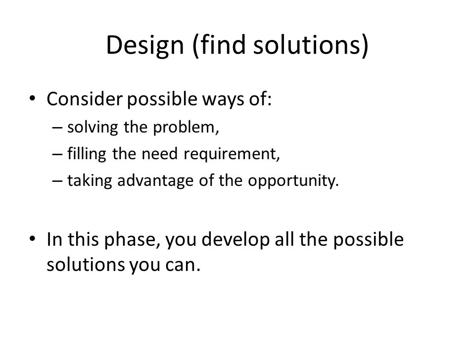 Design (find solutions)