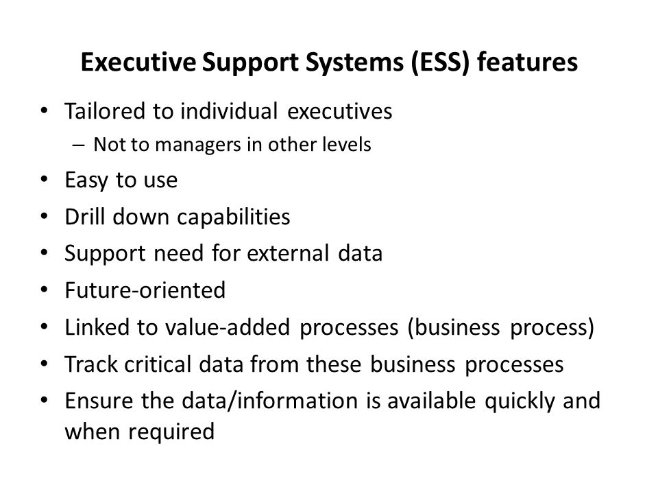 Executive Support Systems (ESS) features