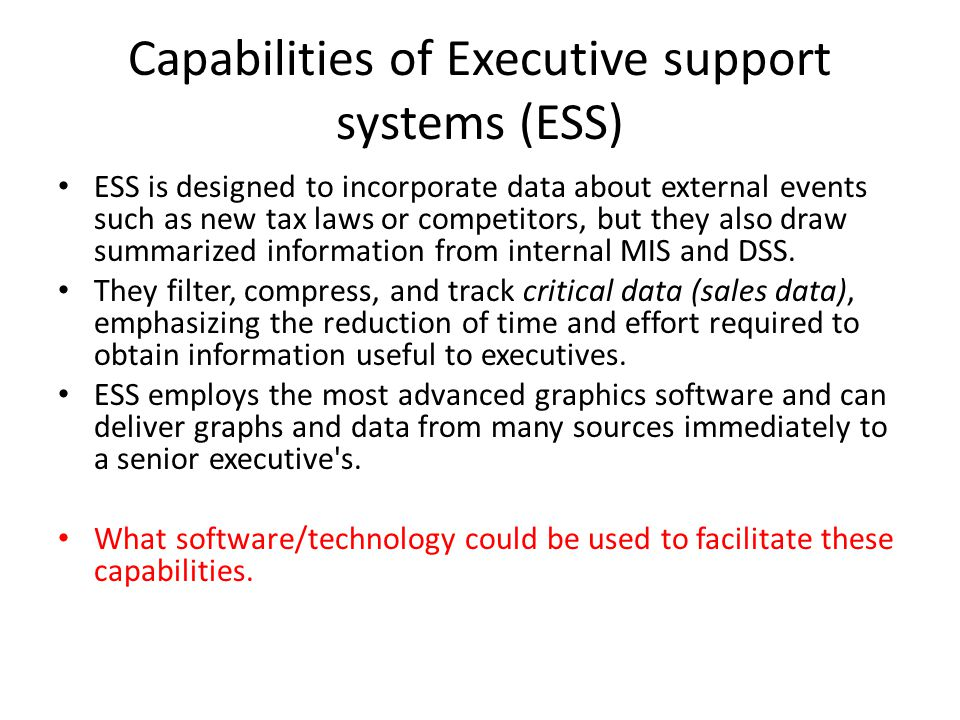 Capabilities of Executive support systems (ESS)