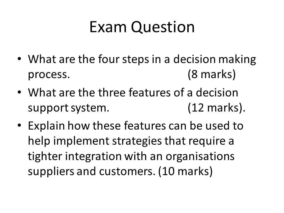 Exam Question What are the four steps in a decision making process. (8 marks)
