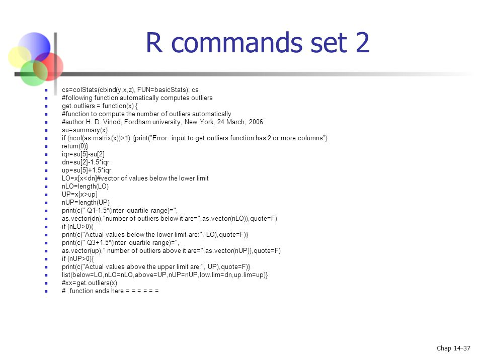 R commands set 2 cs=colStats(cbind(y,x,z), FUN=basicStats); cs