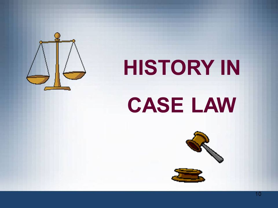 HISTORY IN CASE LAW