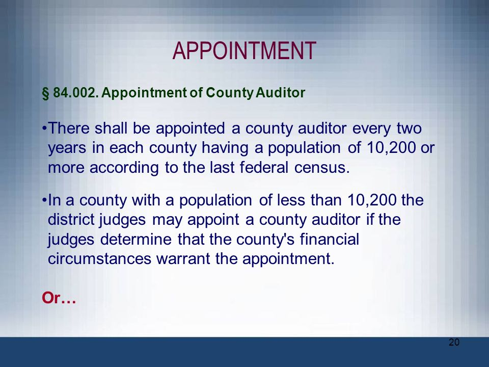 APPOINTMENT § 84.002. Appointment of County Auditor.
