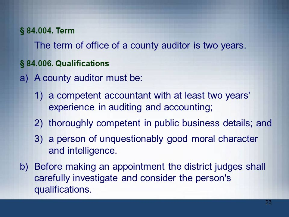 A county auditor must be: