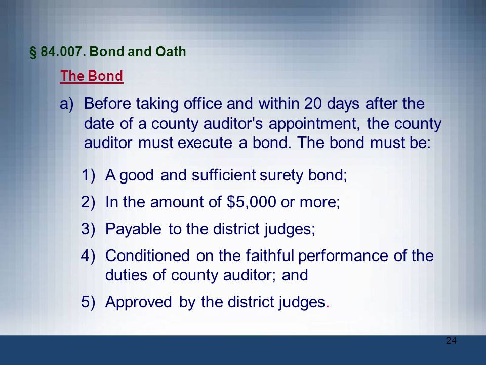 A good and sufficient surety bond; In the amount of $5,000 or more;