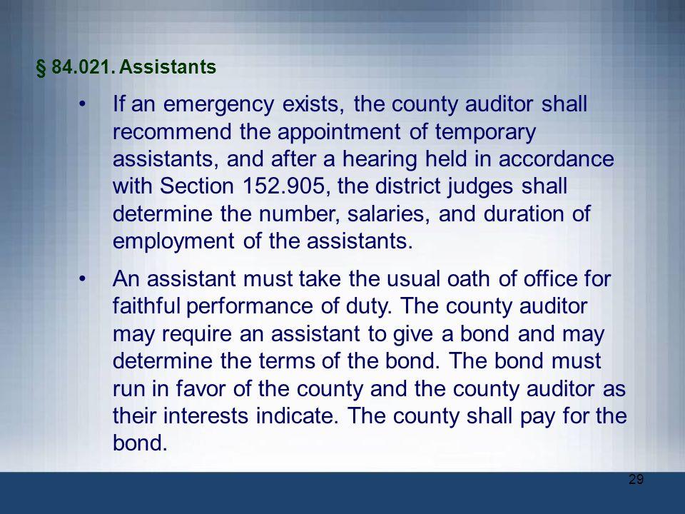 § 84.021. Assistants
