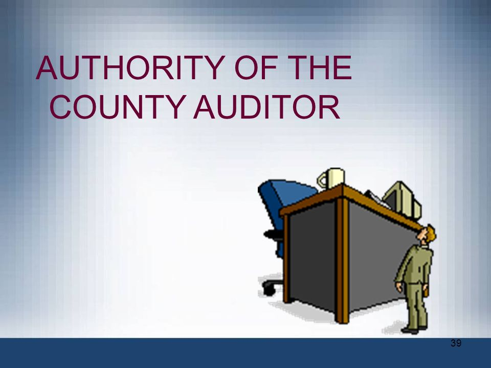 AUTHORITY OF THE COUNTY AUDITOR