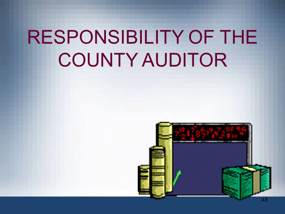 RESPONSIBILITY OF THE COUNTY AUDITOR