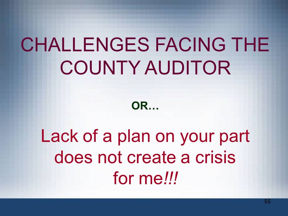 CHALLENGES FACING THE COUNTY AUDITOR