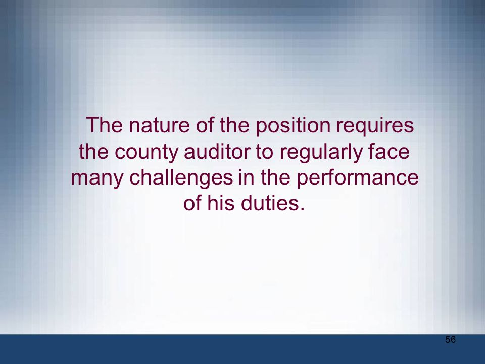 The nature of the position requires