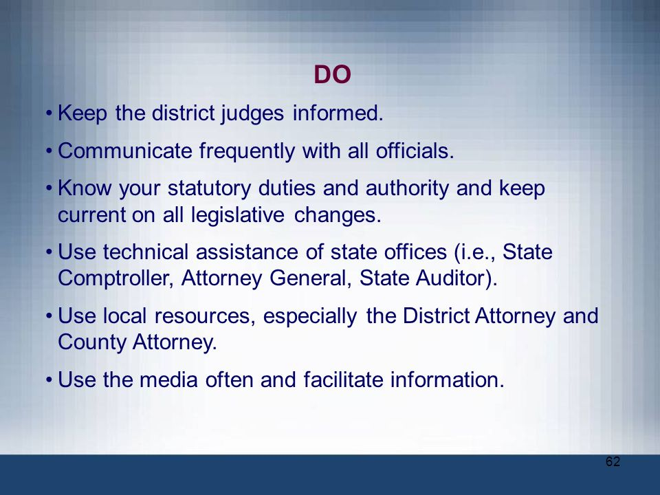 DO Keep the district judges informed.