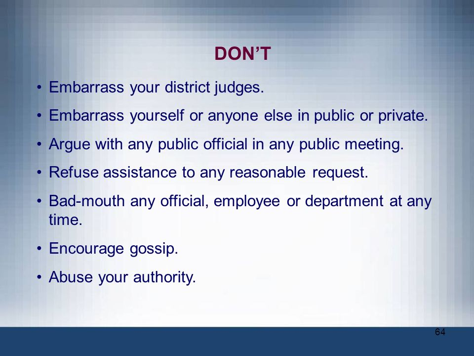 DON'T Embarrass your district judges.