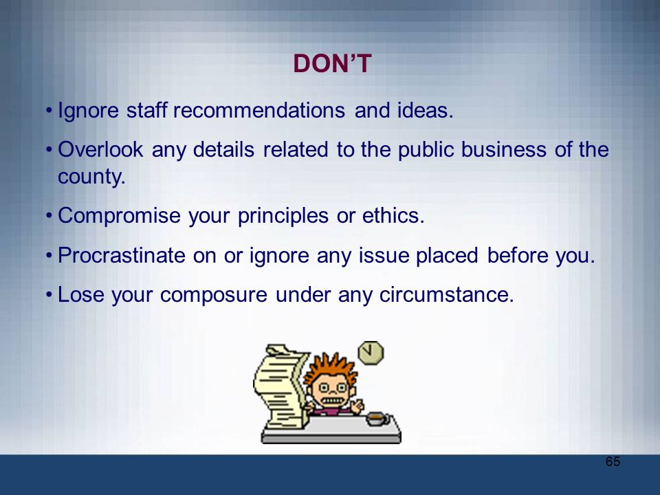 DON'T Ignore staff recommendations and ideas.