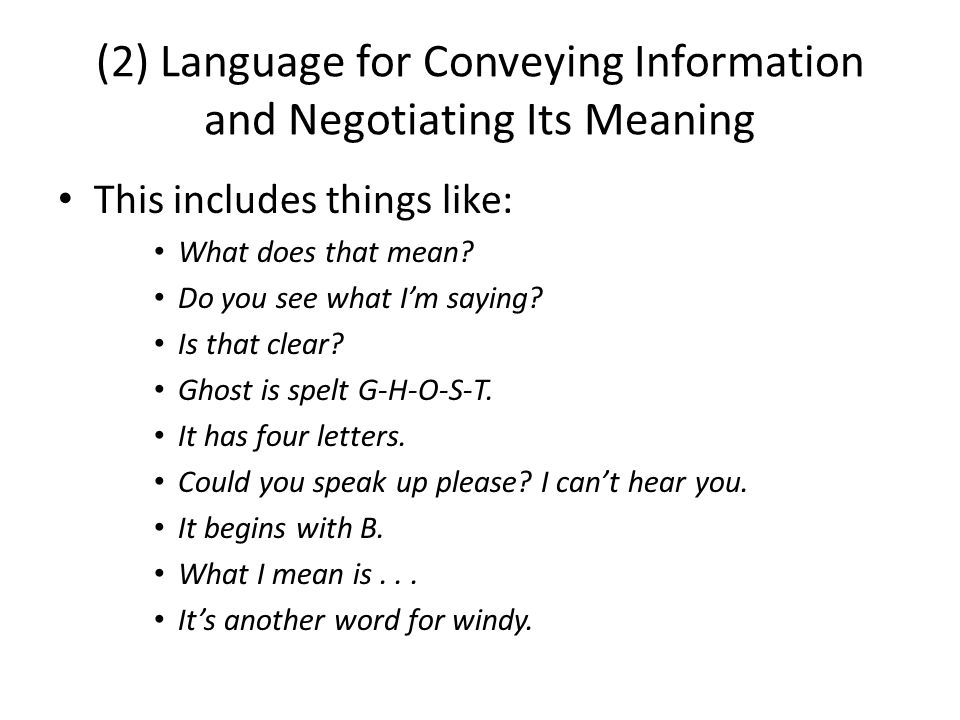 (2) Language for Conveying Information and Negotiating Its Meaning