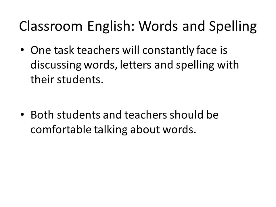 Classroom English: Words and Spelling