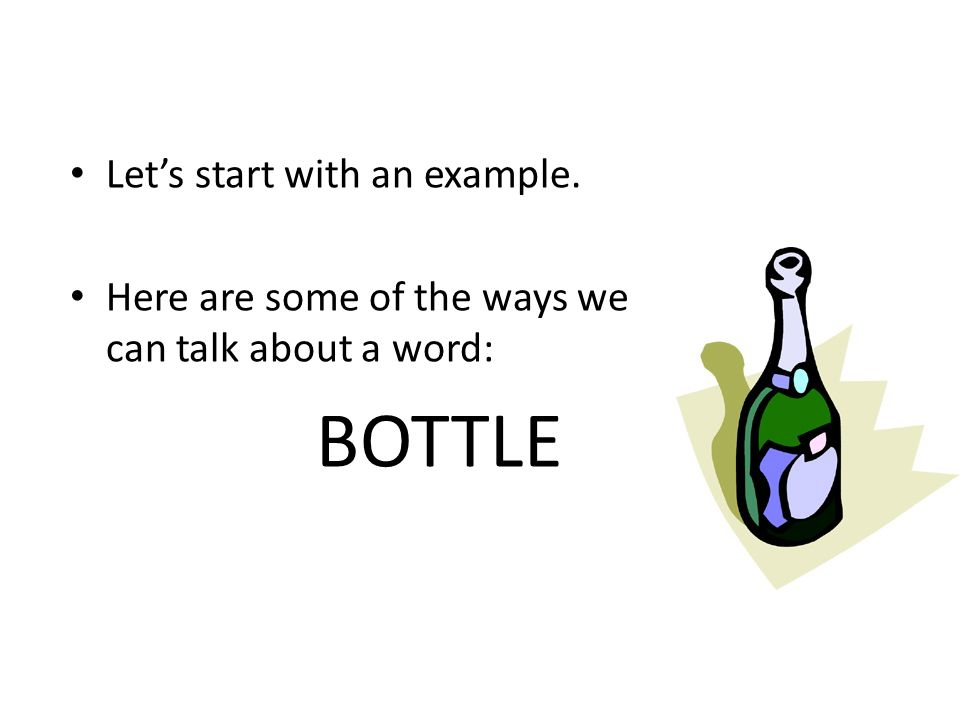 BOTTLE Let's start with an example.