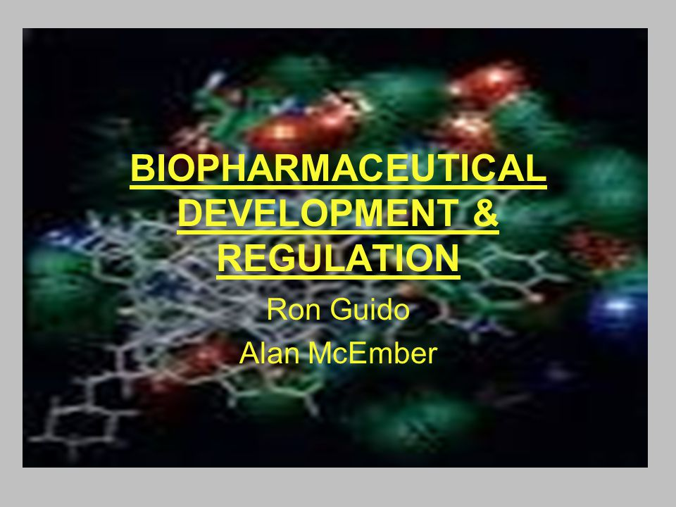 BIOPHARMACEUTICAL DEVELOPMENT & REGULATION