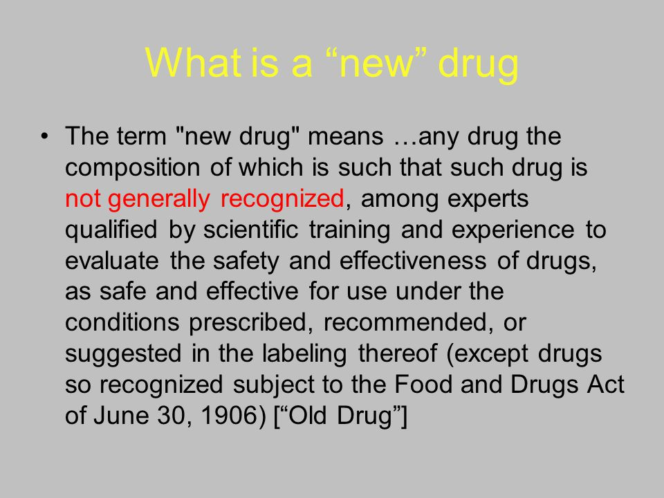 What is a new drug