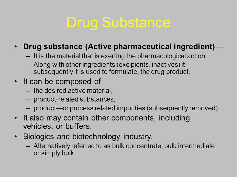 Drug Substance Drug substance (Active pharmaceutical ingredient)—