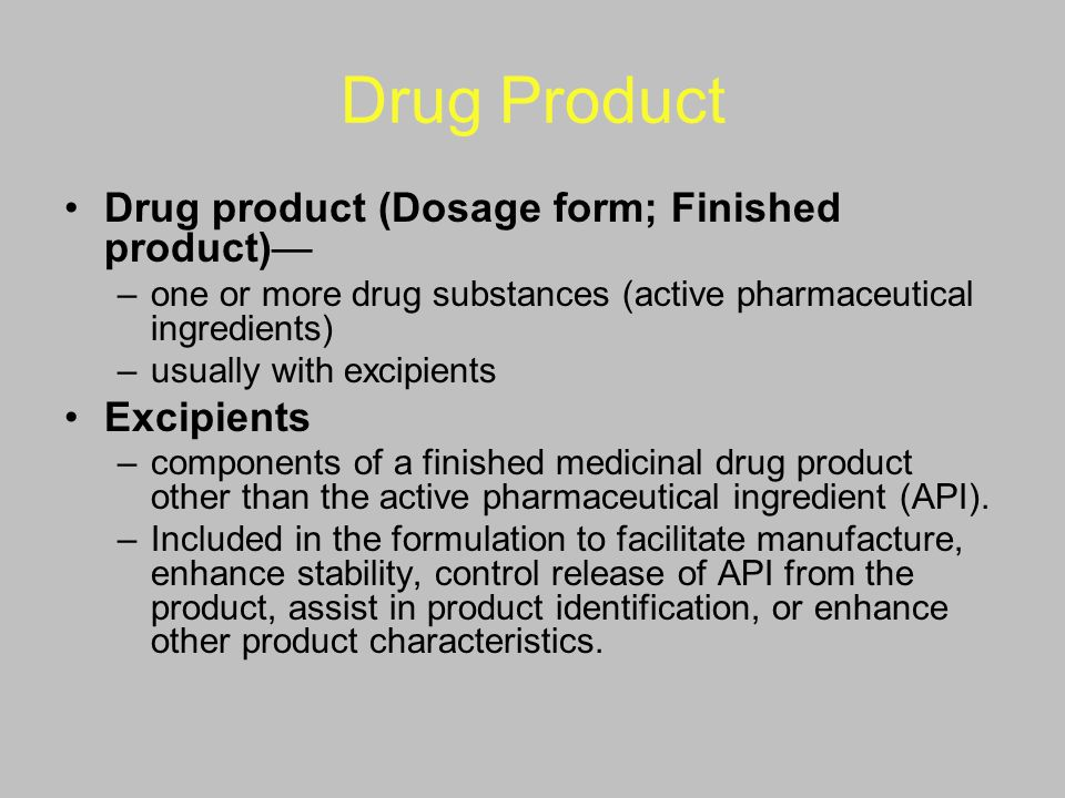 Drug Product Drug product (Dosage form; Finished product)— Excipients