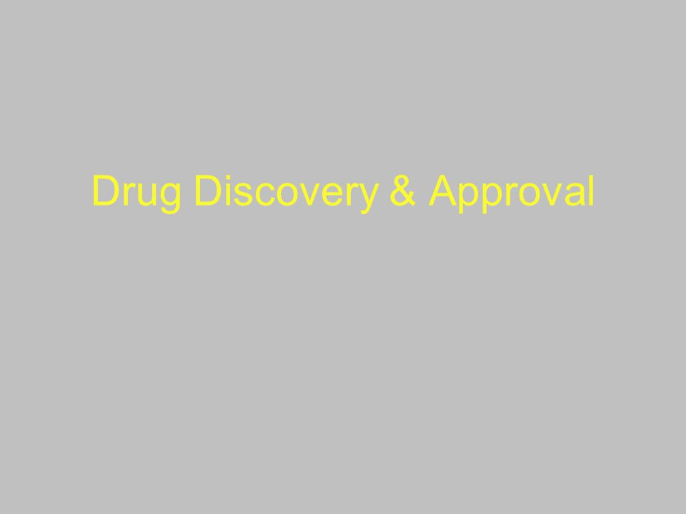 Drug Discovery & Approval