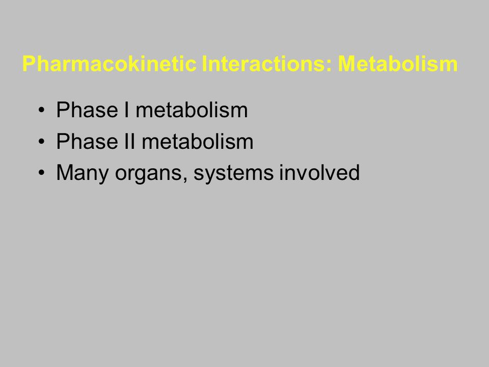 Pharmacokinetic Interactions: Metabolism