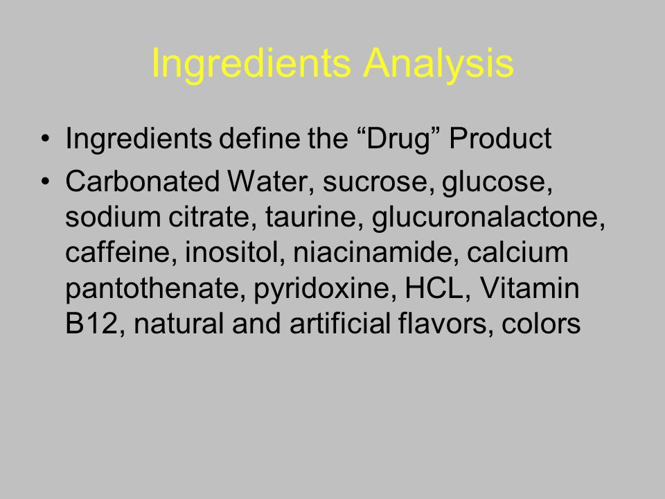 Ingredients Analysis Ingredients define the Drug Product