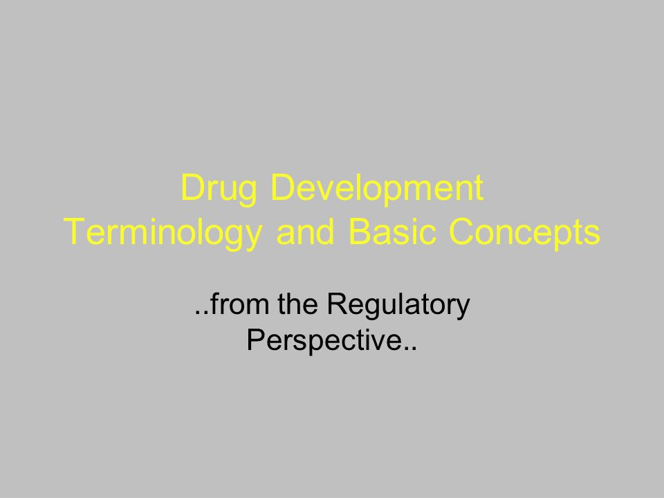 Drug Development Terminology and Basic Concepts