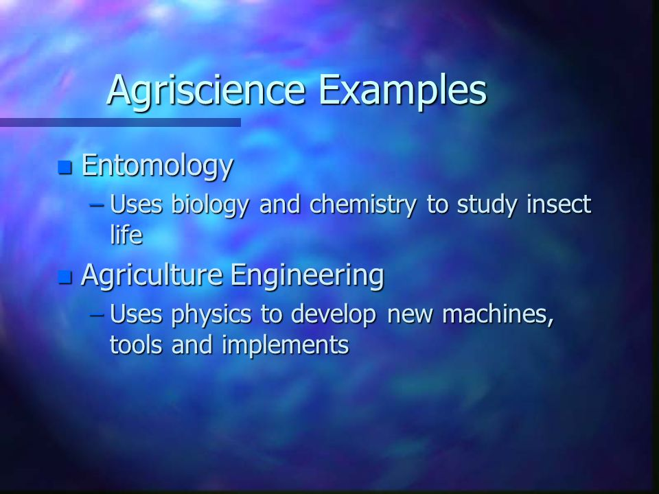 Agriscience Examples Entomology Agriculture Engineering