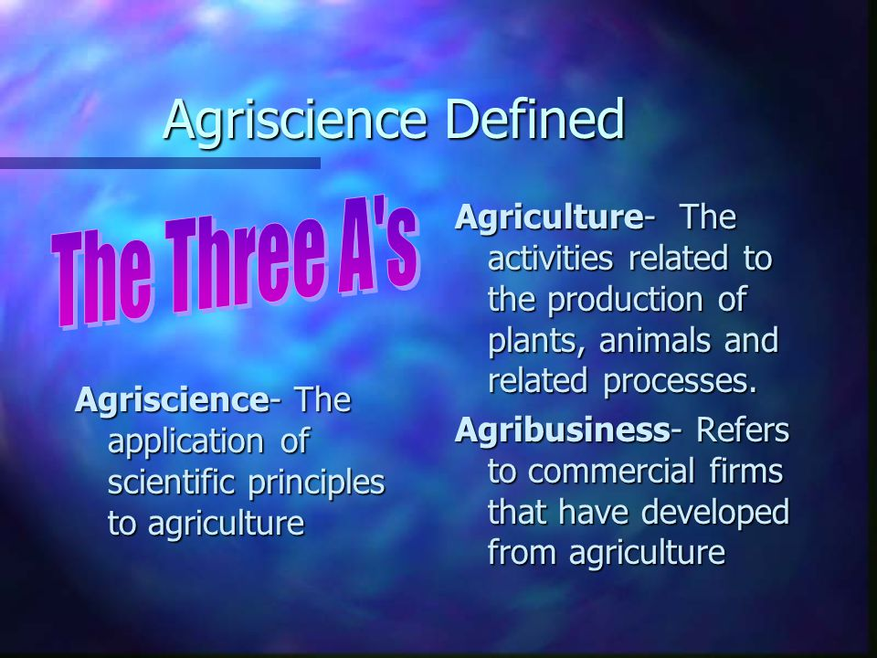 Agriscience Defined The Three A s