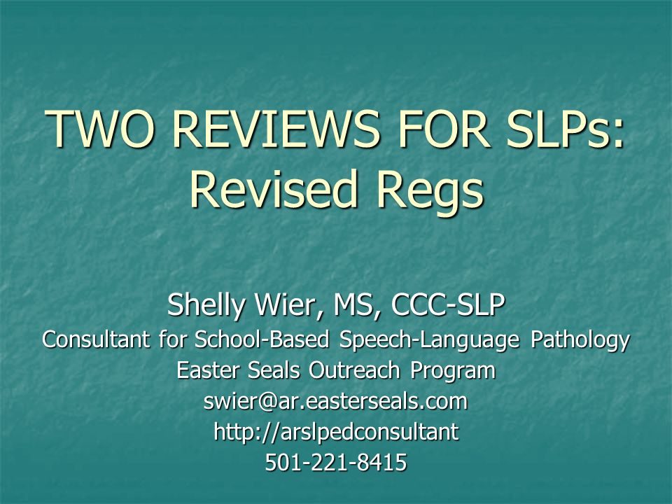 TWO REVIEWS FOR SLPs: Revised Regs