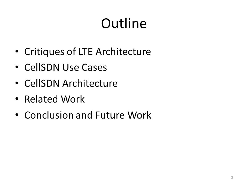 Outline Critiques of LTE Architecture CellSDN Use Cases
