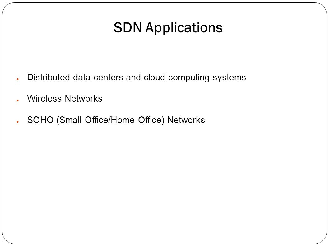 SDN Applications Distributed data centers and cloud computing systems