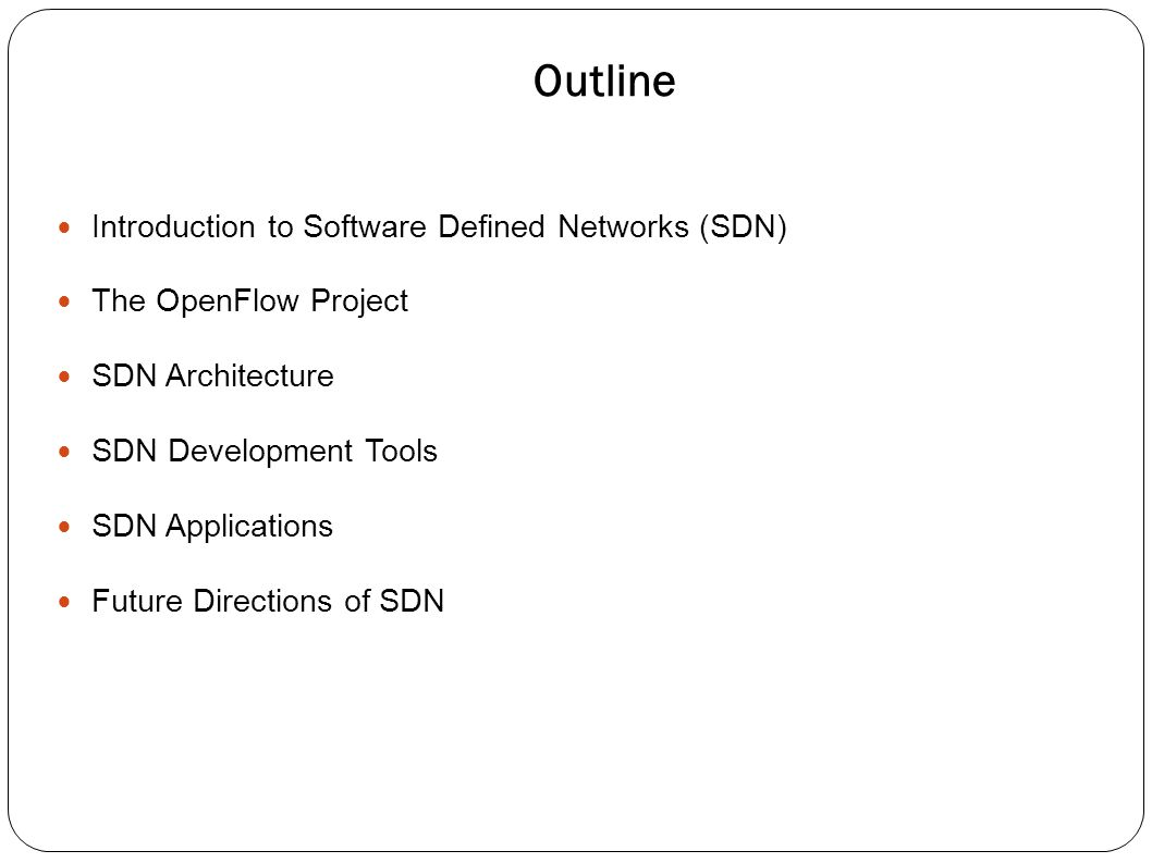 Outline Introduction to Software Defined Networks (SDN)