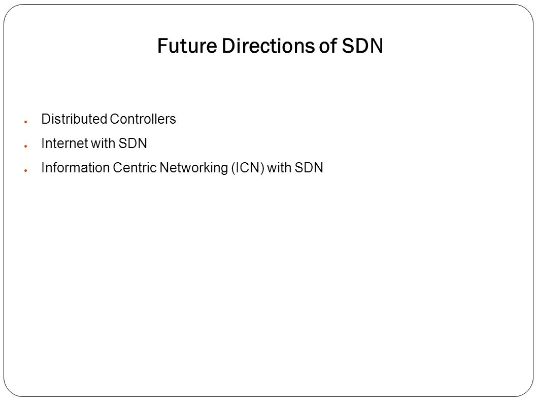 Future Directions of SDN