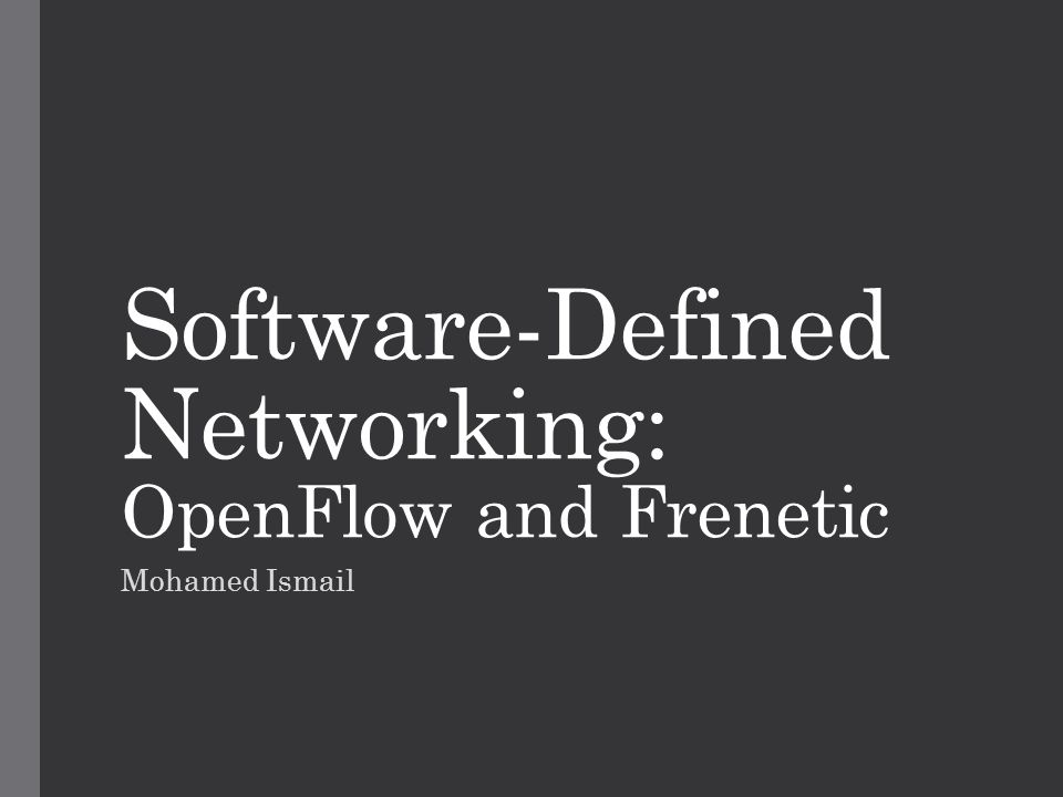 Software-Defined Networking: OpenFlow and Frenetic