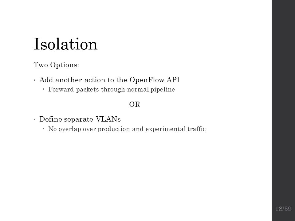 Isolation Two Options: Add another action to the OpenFlow API OR