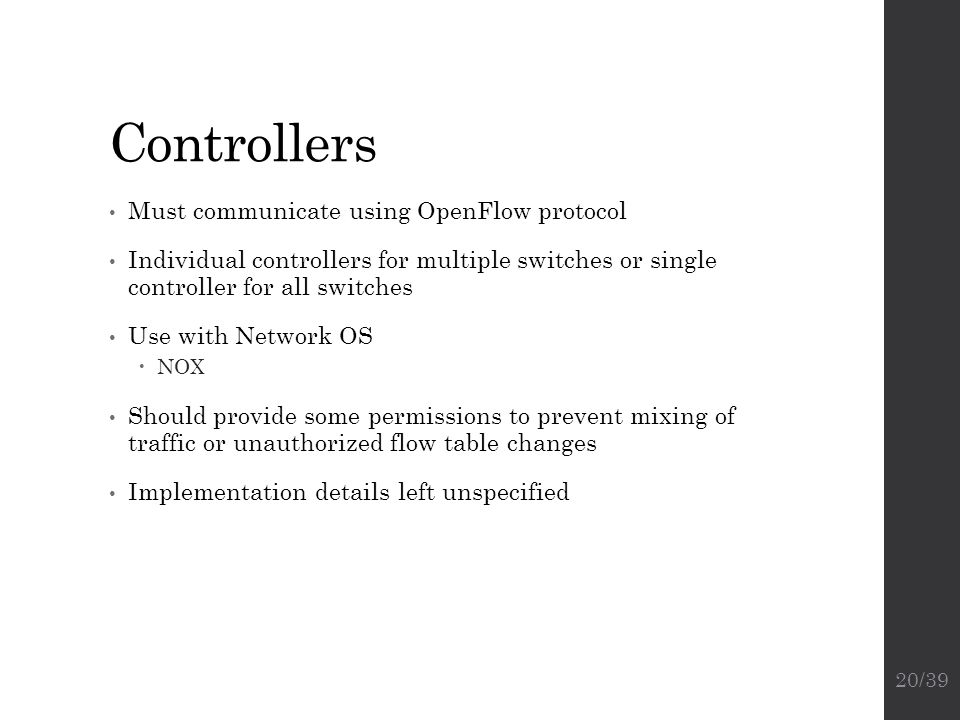 Controllers Must communicate using OpenFlow protocol
