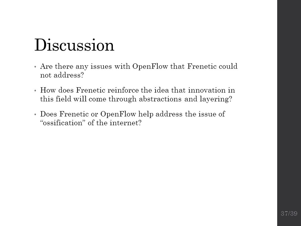 Discussion Are There Any Issues With OpenFlow That Frenetic Could Not  Address