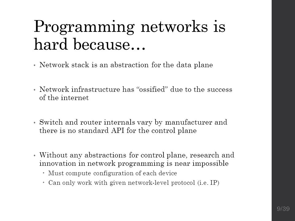 Programming networks is hard because…